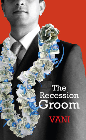 The Recession Groom by Vani