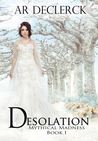 Desolation (Mythical Madness #1)
