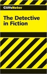 Cliffsnotes the Detective in Fiction