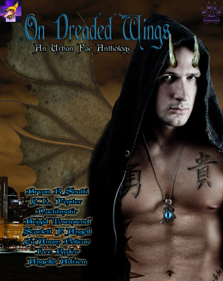 On Dreaded Wings: An Urban Fae Charity Anthology