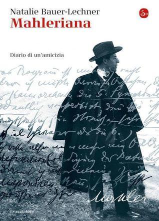 Mahleriana. Diario di un'amicizia