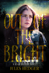 Out of the Bright (Reign and Ruin #2)