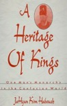 A heritage of kings: one man's monarchy in the Confucian world