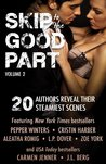 Skip to the Good Part 2: 20 Authors Reveal Their Steamiest Scenes