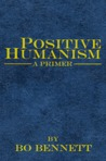 Positive Humanism: A Primer