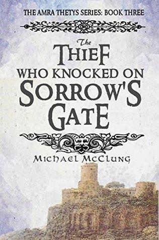 The Thief Who Knocked on Sorrow's Gate (Amra Thetys, #3)