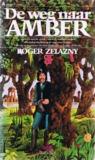 De weg naar Amber by Roger Zelazny
