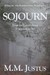 Sojourn by M.M. Justus