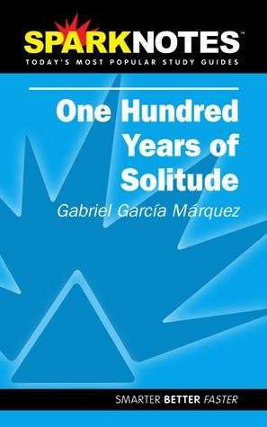 one hundred years of solitude gabriel garcia marquez by sparknotes