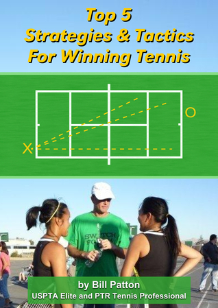 Top 5 Strategies and Tactics to Win More Tennis Matches por Bill Patton