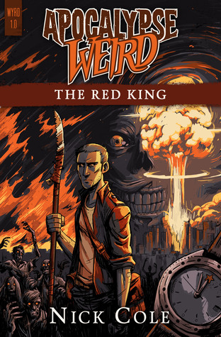 Apocalypse Weird The Red King By Nick Cole