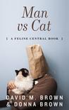 Man vs Cat (The Feline Central Books, #1)