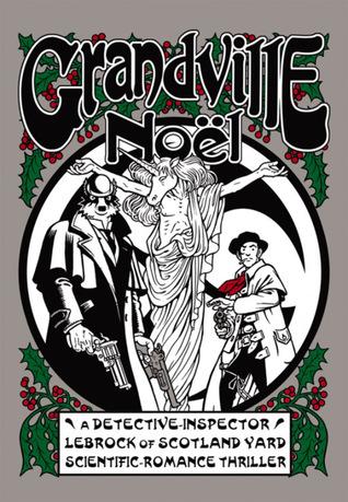 Grandville Noël (Grandville, #4)