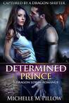Determined Prince by Michelle M. Pillow