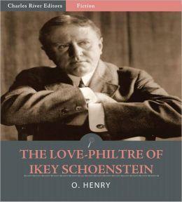 The Love-Philtre of Ikey Schoenstein