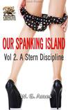 Our Spanking Island Vol 2. A Stern Discipline