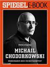 Michail Chodorkowski:Räuberbaron oder Freiheitskämpfer?