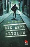 Die Akte Elysium by Sam  Hepburn