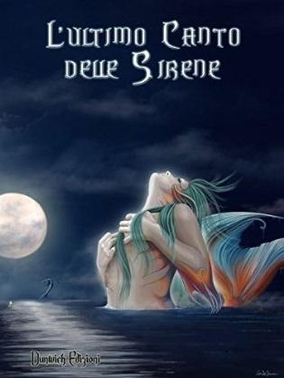 L'ultimo canto delle sirene by Connie Furnari
