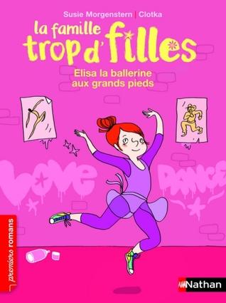 Elisa, la ballerine aux grands pieds (La Famille trop d'filles, #9)