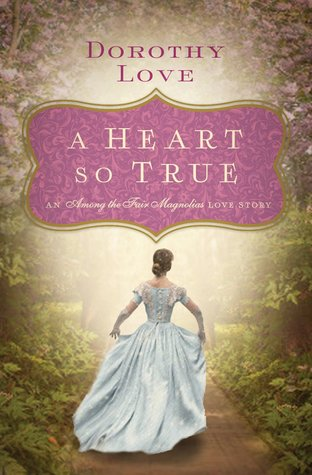A Heart So True: A Southern Love Story(Among the Fair Magnolias) EPUB