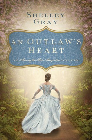 An Outlaw's Heart: A Southern Love Story (Among the Fair Magnolias)