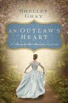 An Outlaw's Heart by Shelley Gray