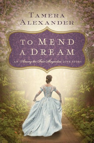 To Mend a Dream: A Southern Love Story (Among the Fair Magnolias)
