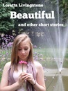 Beautiful: and Other Short Stories