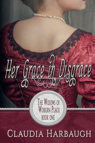 Ebook Her Grace in Disgrace by Claudia Harbaugh DOC!