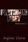 Platinum Prey by Sophie  Davis