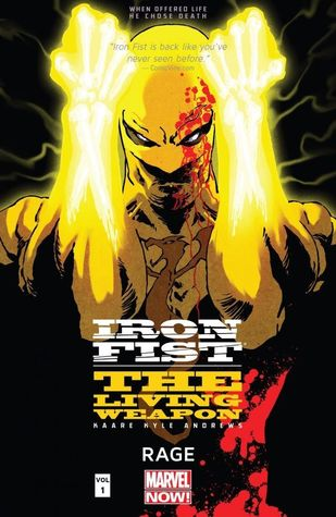Iron Fist: The Living Weapon, Vol. 1: Rage