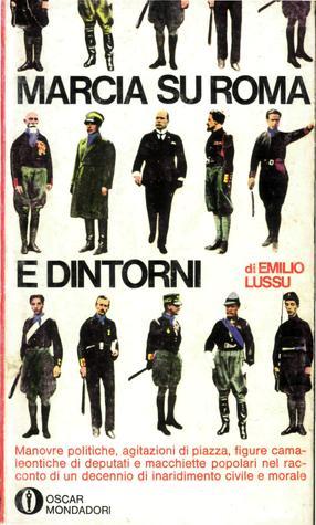 marcia su roma e dintorni  Marcia su Roma e dintorni by Emilio Lussu