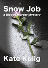Snow Job (Bloody Murder Mysteries #3)