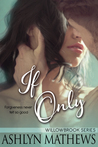 If Only (Willowbrook Series, Novella #1)
