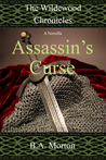 Assassin's Curse (The Wildewood Chronicles Novellas, #2)