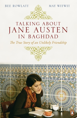 Talking about Jane Austen in Baghdad by May Witwit