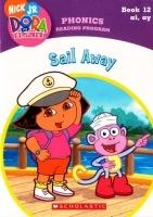 Sail Away (Book 12: ai, ay) (Phonics Reading Program, Nick Jr. Dora the Explorer, Pack 2)
