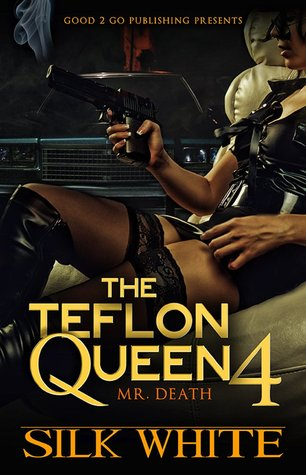 The Teflon Queen PT 4 by Silk White