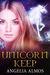 Unicorn Keep by Angelia Almos