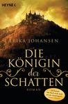 Die Königin der Schatten by Erika Johansen