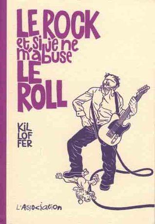 Le Rock Et Si Je Ne M'abuse Le Roll