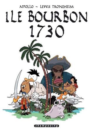 Ile Bourbon 1730 by Lewis Trondheim