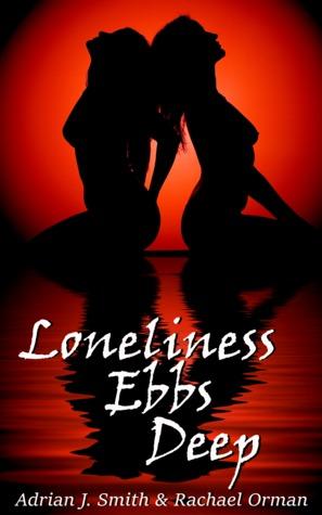 Loneliness Ebbs Deep