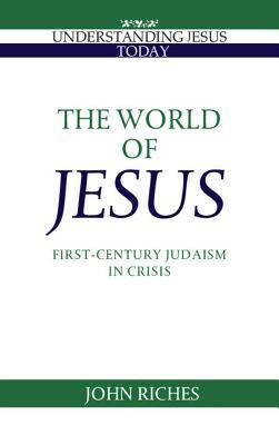 The World of Jesus: First-Century Judaism in Crisis