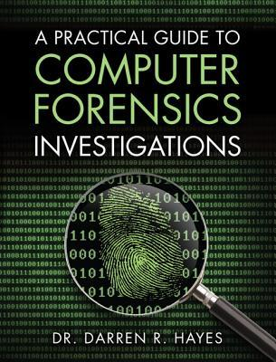 a-practical-guide-to-computer-forensics-investigations