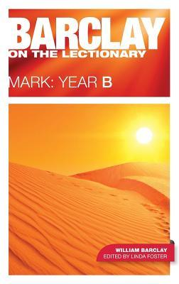 Barclay on the Lectionary Mark Year B