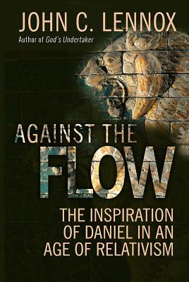 against-the-flow-the-inspiration-of-daniel-in-an-age-of-relativism