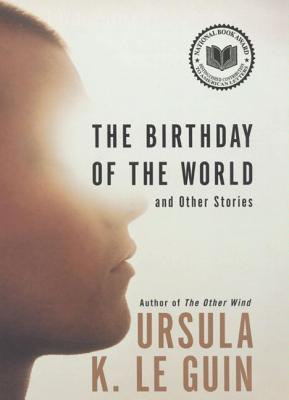 The Birthday of the World: And Other Stories (Hainish Cycle, #10)