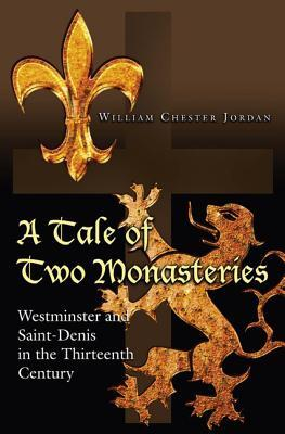 A Tale of Two Monasteries Westminster and Saint Denis in the Thirteenth Century